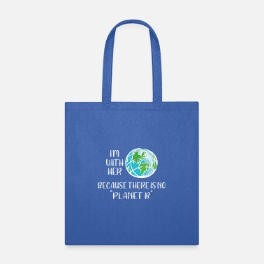 Save Save the Planet No Planet B - Tote Bag