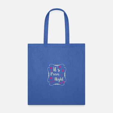 Prom Prom It's Prom Night - Tote Bag
