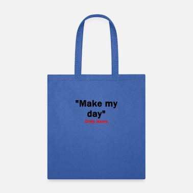 Make my day - Tote Bag