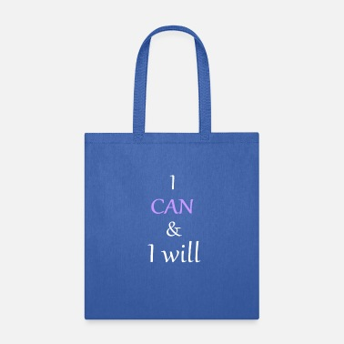 I I can and I will - Tote Bag