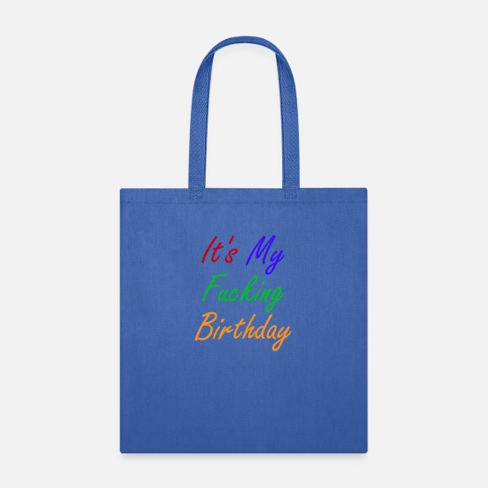 Birthday Bags & Backpacks - Offensive It's My Fucking Birthday - Tote Bag royal blue