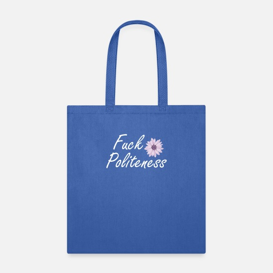 Offensive Bags & Backpacks - Offensive Fuck Politeness - Tote Bag royal blue