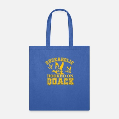 Hooked On Quack Duckaholic Hooked on Quack combi - Tote Bag