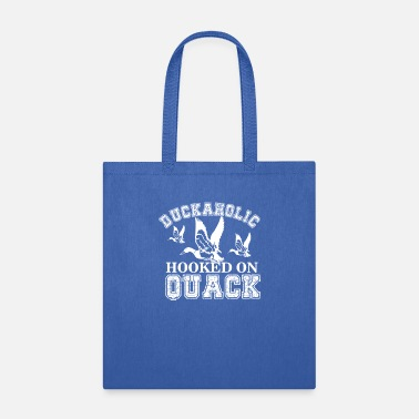 Hooked On Quack Duckaholic Hooked on Quack white - Tote Bag