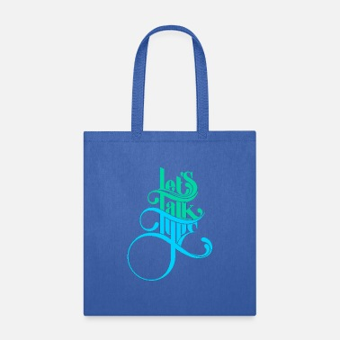Text Let s Talk Type title of typography text quotes - Tote Bag