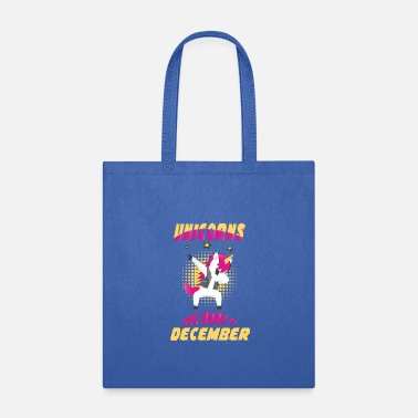 Born In Born Unicorns Born December - Tote Bag