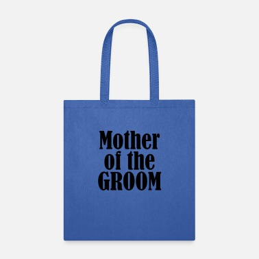 Groom Wedding Mother of the Groom, Wedding, Groom, Marry - Tote Bag