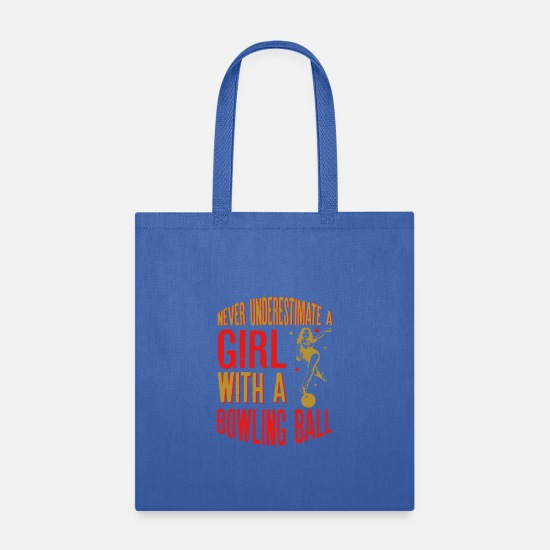 Quotes Bags & Backpacks - Never Underestimate A Girl With a Bowling Ball - Tote Bag royal blue