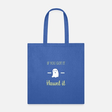 Haunted Haunt it - Tote Bag