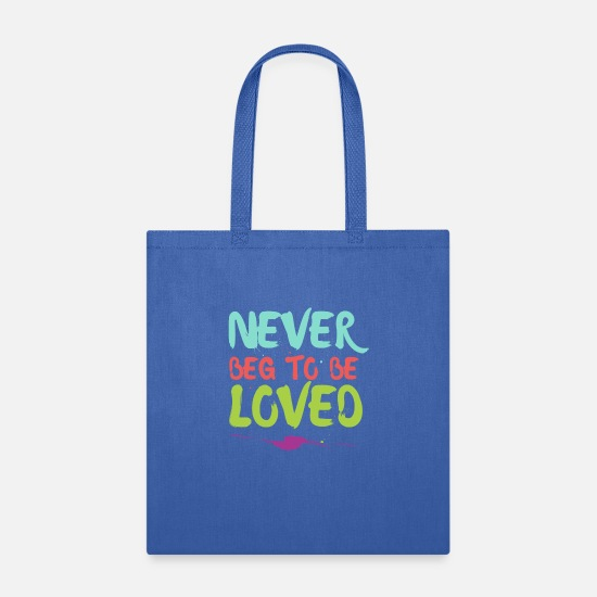 Never Bags & Backpacks - Never beg to be loved - Tote Bag royal blue