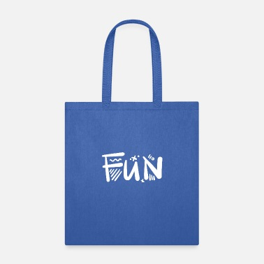 Fun Quotes Fun Quote Style - Tote Bag
