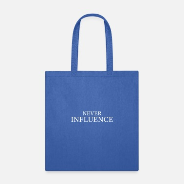 Fun Quotes Never Influence Fun Quote - Tote Bag