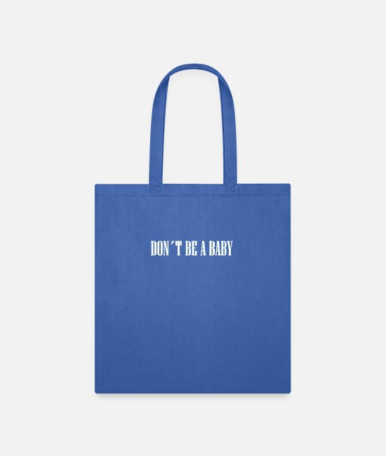 Metalcore Bags & Backpacks - dont be a baby - Tote Bag royal blue
