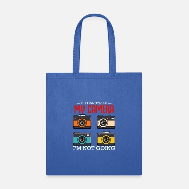 Love If I Can't Take My Camera Photographer Photography - Tote Bag