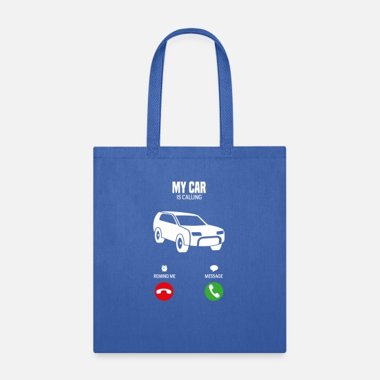 Birthday Bags & Backpacks - My Car is calling gift shirt - Tote Bag royal blue