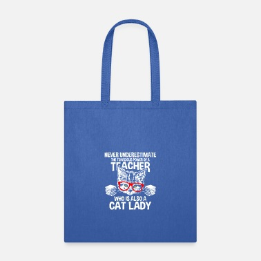 Ladies Teacher Never Underestimate Cat Lady Teacher T-Shirt - Tote Bag