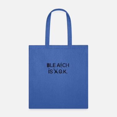 Bleached BLEACH IS OK - Tote Bag