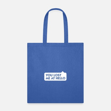 Saying Bladder You Lost Me At Hello! - Tote Bag