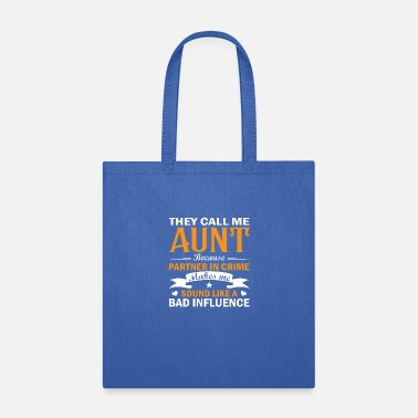 Partner THEY CALL ME AUNT BECAUSE PARTNER IN CRIME - FAMIL - Tote Bag