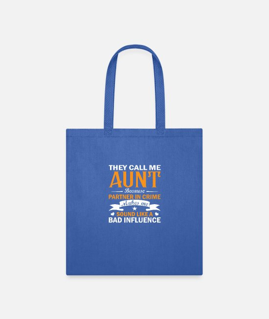 Bad Daughter In Law Bags & Backpacks - THEY CALL ME AUNT BECAUSE PARTNER IN CRIME - FAMIL - Tote Bag royal blue