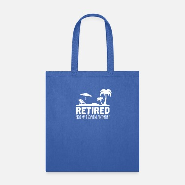 Retired 2020 Funny Slogan Retirement Gift Not my P - Tote Bag