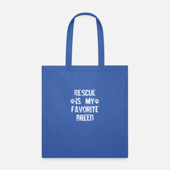 Dog Bags & Backpacks - Rescued Dog Rescue Is My Favorite Distressed - Tote Bag royal blue