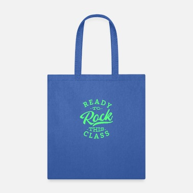Think Ready To Rock This Class! School teacher student - Tote Bag