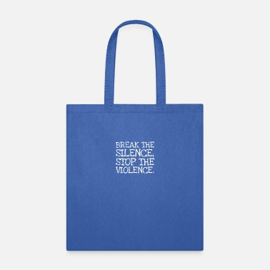 Frauenpower Break The Silence Stop The Violence. - Tote Bag