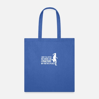 First Aid Sarcastic Broken Leg Design Quote Fracture Foot in - Tote Bag
