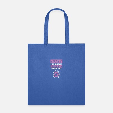 Relationship Sorry I am Already Taken by a photographer - Tote Bag