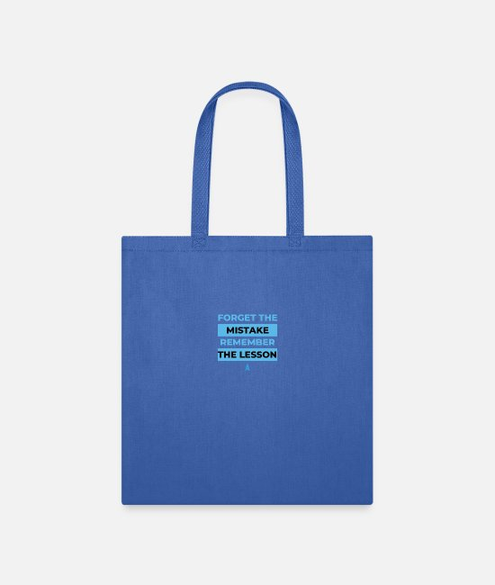 Quote Bags & Backpacks - Forget the mistake remember the lesson - Tote Bag royal blue