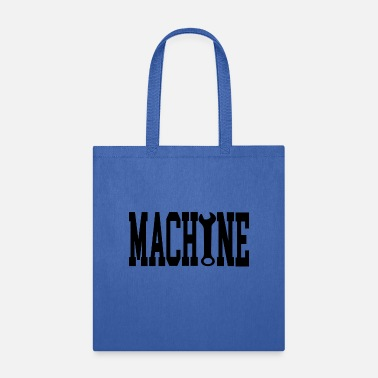 Machine machine - Tote Bag