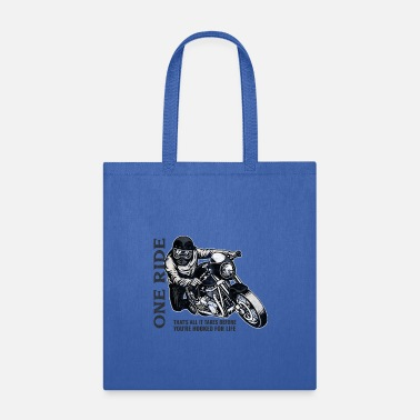 Motorcycle One ride. That is all it takes before you are hook - Tote Bag