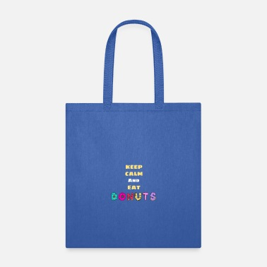 Keep Calm And Eat Donuts. - Tote Bag