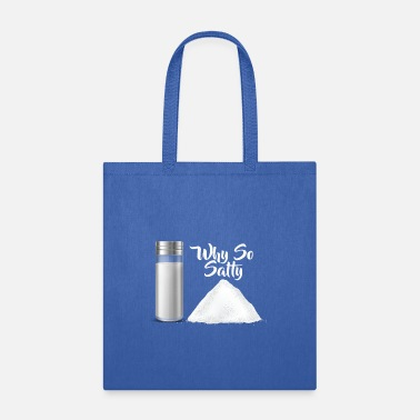 Cheeesed Off Why So Salty? Funny Salt Shaker Salty Attitude - Tote Bag