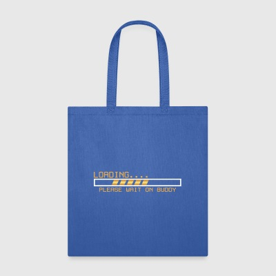 Loading please wait on buddy gift tee - Tote Bag