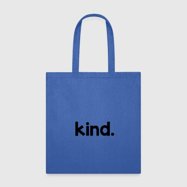 Kind - Tote Bag