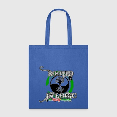 Rooted in Logic - Not RULED by Emotion - Tote Bag