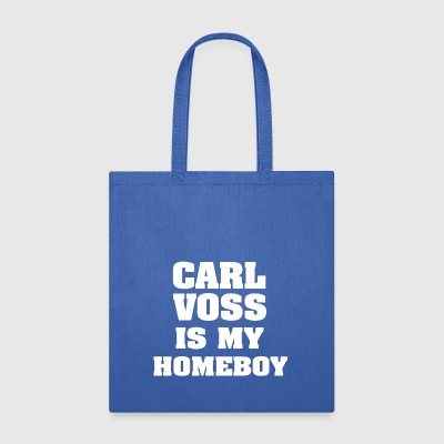 Carl Voss is My Homeboy - Tote Bag