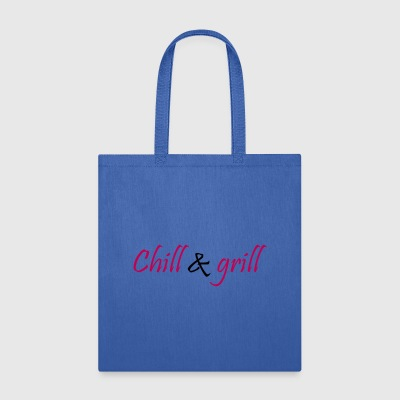 chill and grill - Tote Bag