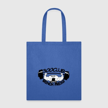 300 Club Bench Press - Tote Bag