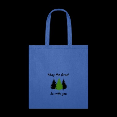 May the Forest Be with You - Tote Bag
