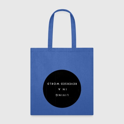 Living in a Reversed World - Tote Bag