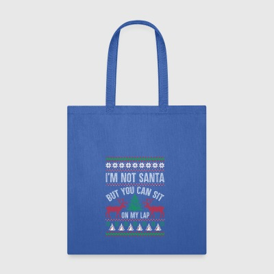 Not Santa But You Can Sit On My Lap Ugly Christmas - Tote Bag