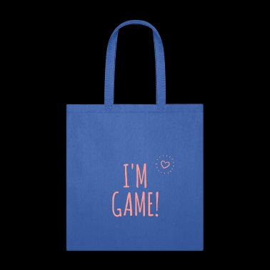 I'm Game - Sexy Girly Designs - Tote Bag