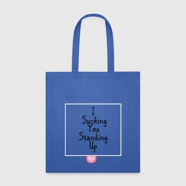 Sucking Standing Up - Tote Bag