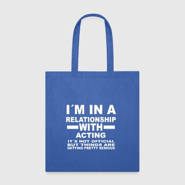 relationship with ACTING - Tote Bag