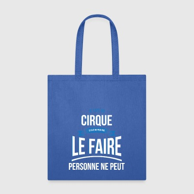 Circus no one can gift - Tote Bag