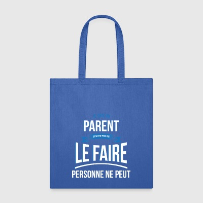 Parent nobody can gift - Tote Bag