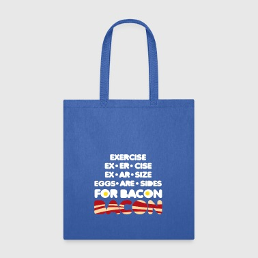 Exercise Bacon - Tote Bag